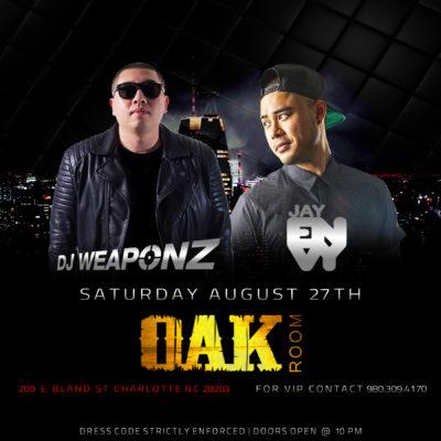 DJ Weaponz & Jay Envy at Oak Room