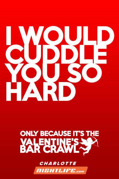 I Would Cuddle You So Hard Bar Crawl