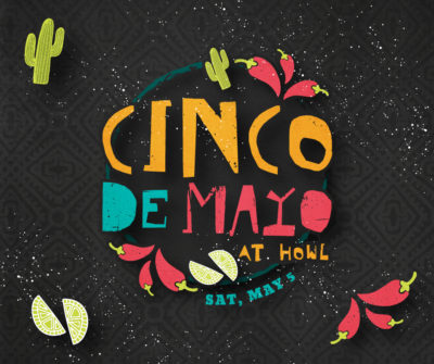 Cinco de Mayo at Howl at the Moon