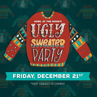 Ugly Christmas Sweater Party @ Howl at the Moon