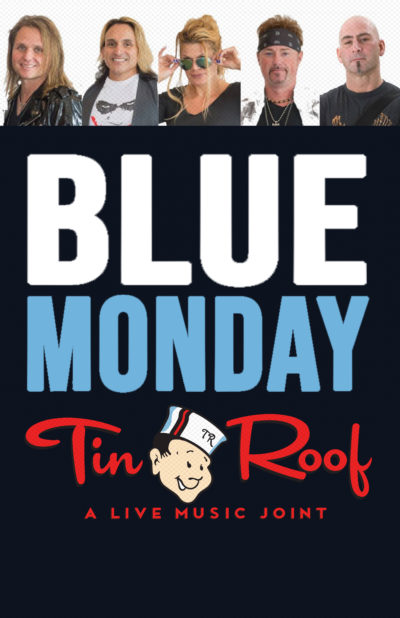 Blue Monday at Tin Roof